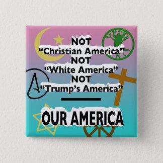 "Not ""Trump's America"" Faith Pin"
