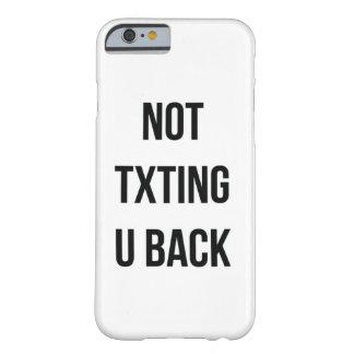 Not Txting U Back Case