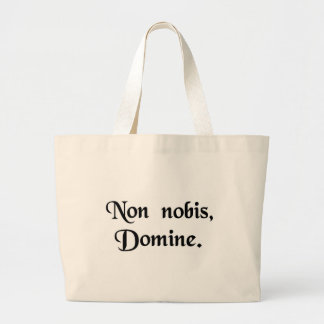 Not unto us, O Lord. Large Tote Bag