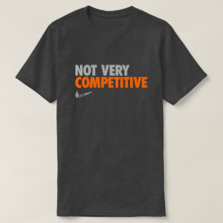 Not Very Competitive Tee
