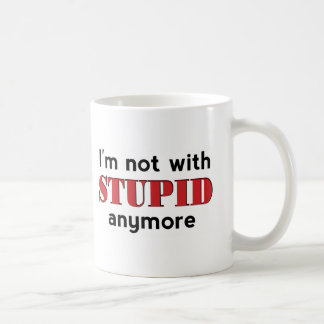 Not With Stupid Coffee Mug