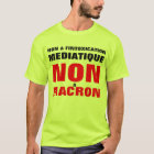 Not with the media intoxication - Not in Macron T-Shirt