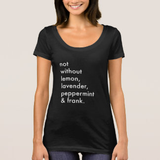 """Not Without Essential Oils"" Women's T-shirt"