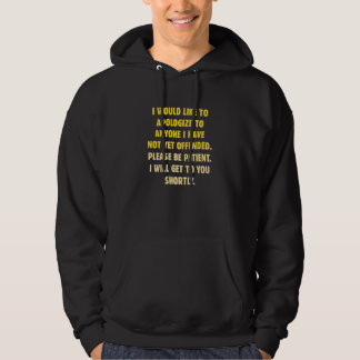 Not Yet Offended Hoodie