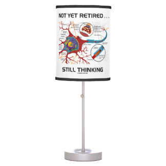 Not Yet Retired ... Still Thinking Neuron Synapse Table Lamp