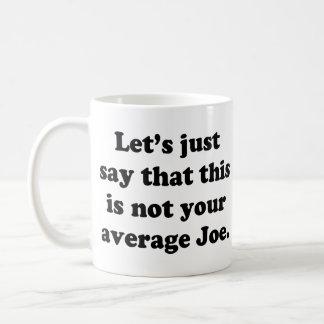 Not Your Average Joe Coffee Mug