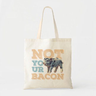 Not Your Bacon Tote Bag