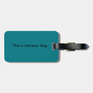 Not your bag-Luggage Tag w/ leather strap