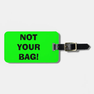 NOT YOUR BAG Neon Green Luggage Tags