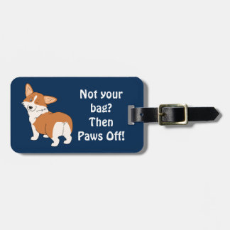 Not your bag Welsh Corgi Luggage Tag