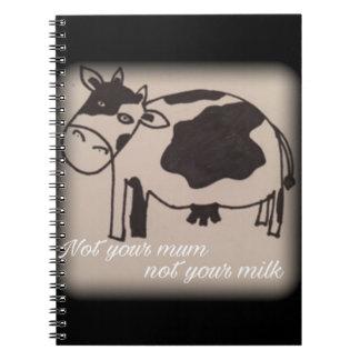 Not your mum, not your milk vegan cow notebook