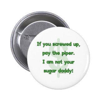 Not Your Sugar Daddy Pinback Button