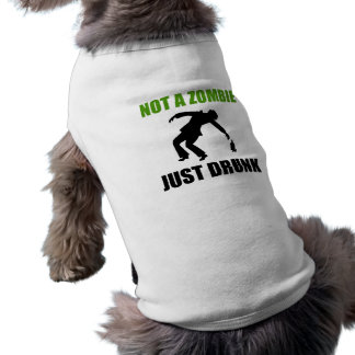 Not Zombie Just Drunk Pet Clothing