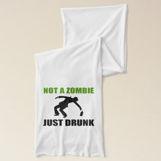 Not Zombie Just Drunk Scarf