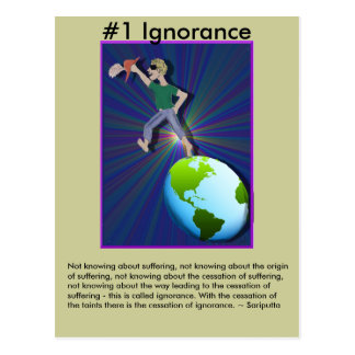 Note #1 Ignorance -  from Dependent Arising Postcard