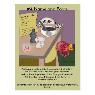 Note #4  Name and Form-  from Dependent Arising Postcard