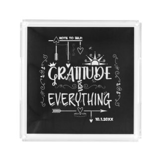 Note to Self Gratitude is Everything Chalkboard Acrylic Tray