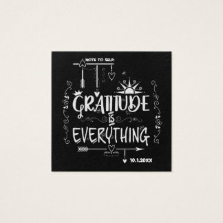 Note to Self Gratitude is Everything Chalkboard Square Business Card
