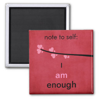 Note to Self I am Enough Square Magnet