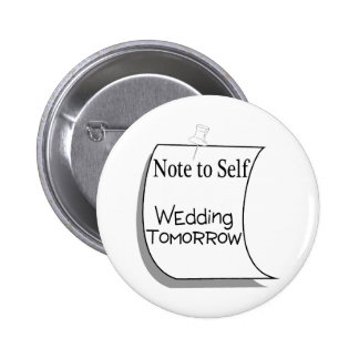 Note To Self Wedding Tomorrow 2 Inch Round Button