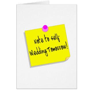 Note To Self, Wedding Tomorrow Card