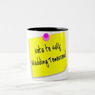 Note To Self, Wedding Tomorrow Coffee Mugs