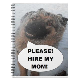 Notebook German Shepherd Please Hire My Mom