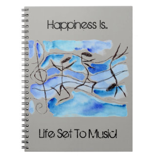 Notebook Journal Happiness is life set to music!