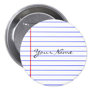 Notebook Lines (Put Your Name) 3 Inch Round Button