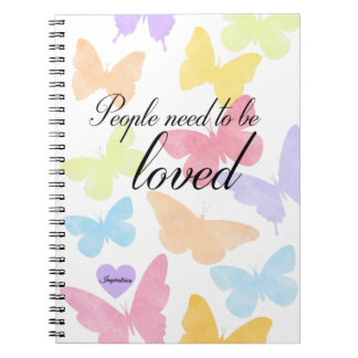 """Notebook """"People need to sees loved """""""