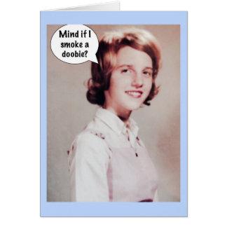 Notecard-mind if I smoke a doobie? Card