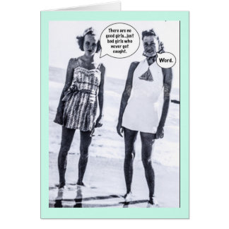Notecard-there are no good girls card