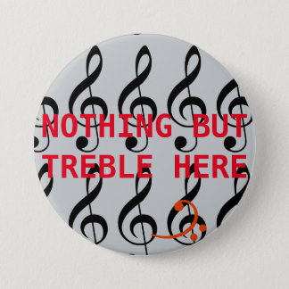 Nothin' But Treble 3 Inch Round Button
