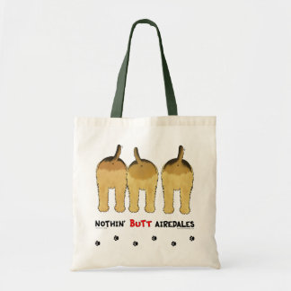 Nothin' Butt Airedales Tote Bag