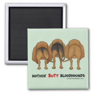 Nothin Butt Bloodhounds Refrigerator Magnet