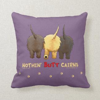 Nothin' Butt Cairns Throw Pillow