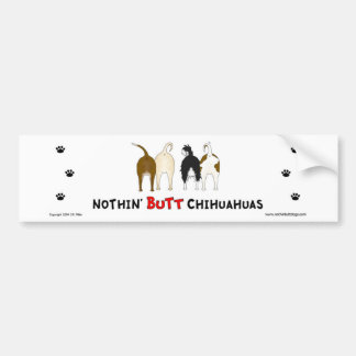 Nothin' Butt Chihuahuas Bumper Sticker