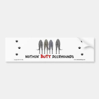 Nothin' Butt Deerhounds Bumper Sticker