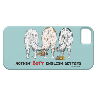 Nothin' Butt English Setters iPhone 5 Case