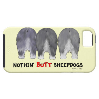 Nothin' Butt Sheepdogs iPhone 5 Cases