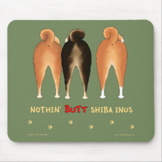 Nothin' Butt Shiba Inus Mousepad