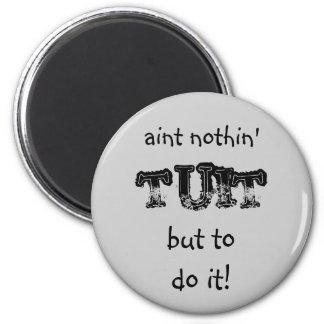 Nothin' tuit Round Tuit Magnet