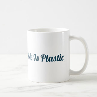 Nothing About Me Is Plastic Mug