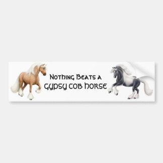Nothing Beats a Gypsy Cob Bumper Sticker