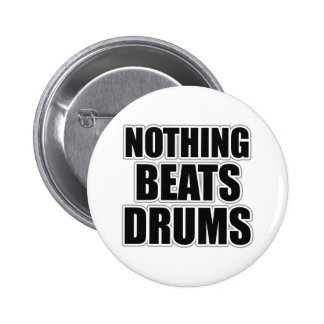Nothing Beats Drums 2 Inch Round Button