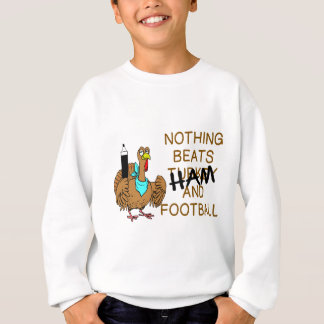 NOTHING BEATS HAM & FOOTBALL (THANKSGIVING) SWEATSHIRT