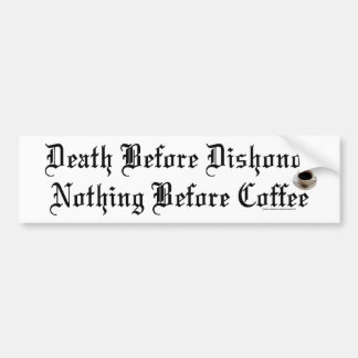 nothing before coffee bumper sticker