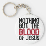 Nothing but the Blood Basic Round Button Keychain