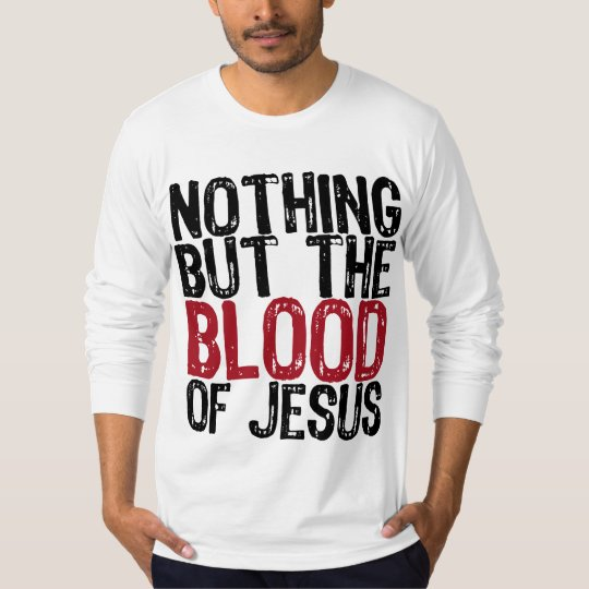 Nothing but the Blood T-Shirt