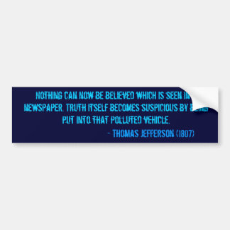 Nothing can now be believed which is seen in a ... bumper sticker